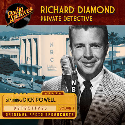 Richard Diamond, Private Detective, Volume 2 Audiobook, by various authors