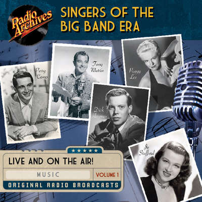 Singers of the Big Band Era, Volume 1 Audiobook, by various authors
