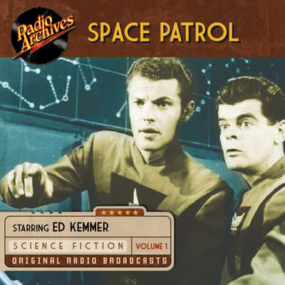 Space Patrol, Volume 1 Audiobook, by various authors