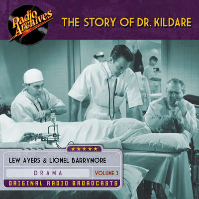 Story of Dr. Kildare, Volume 3 Audiobook, by various authors
