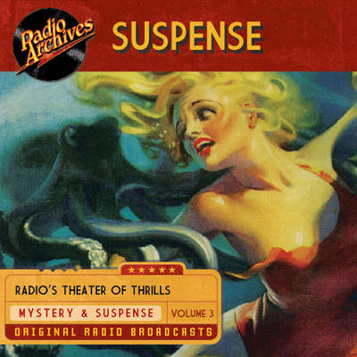 Suspense, Volume 3 Audiobook, by various authors