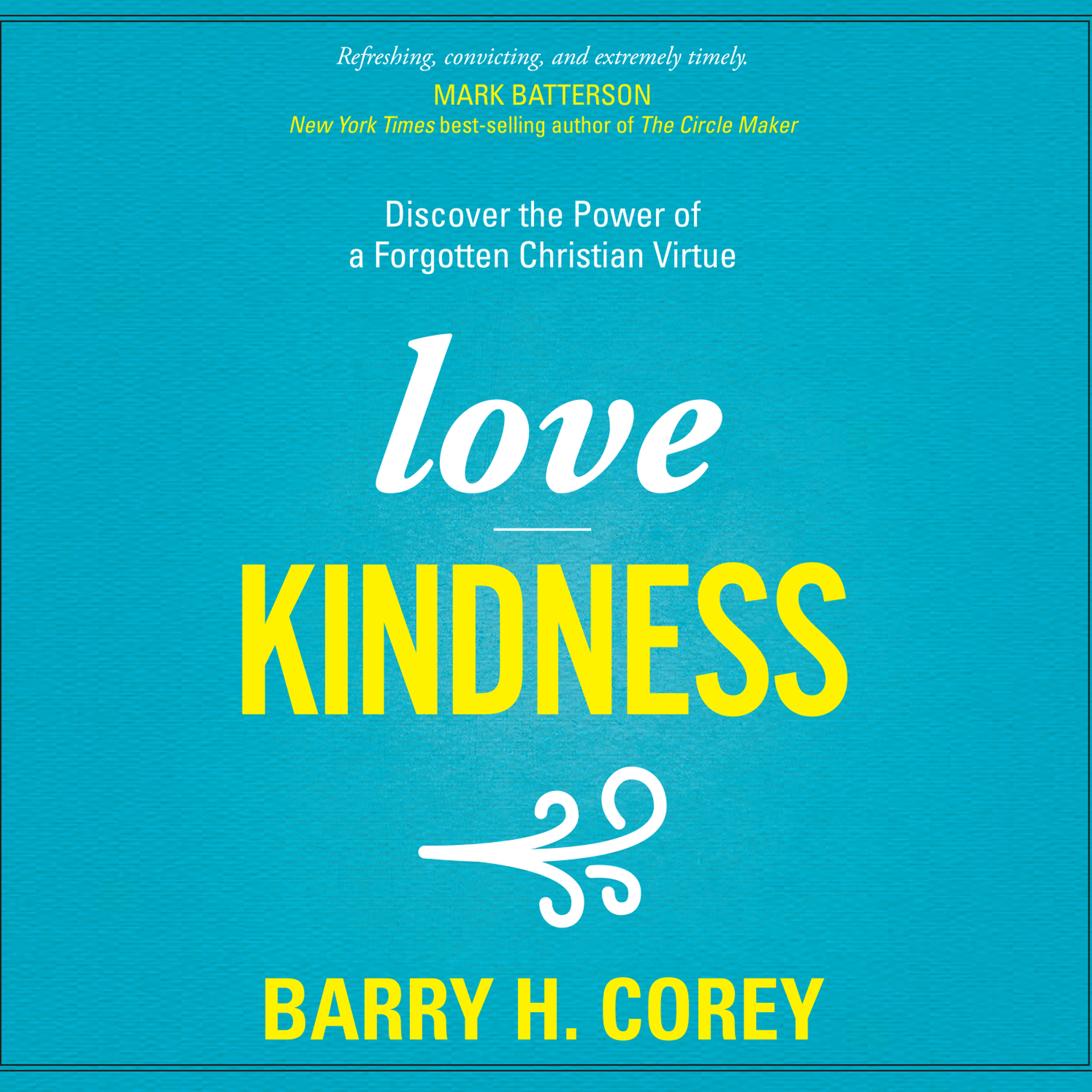 Printable Love Kindness: Discover the Power of a Forgotten Christian Virtue Audiobook Cover Art