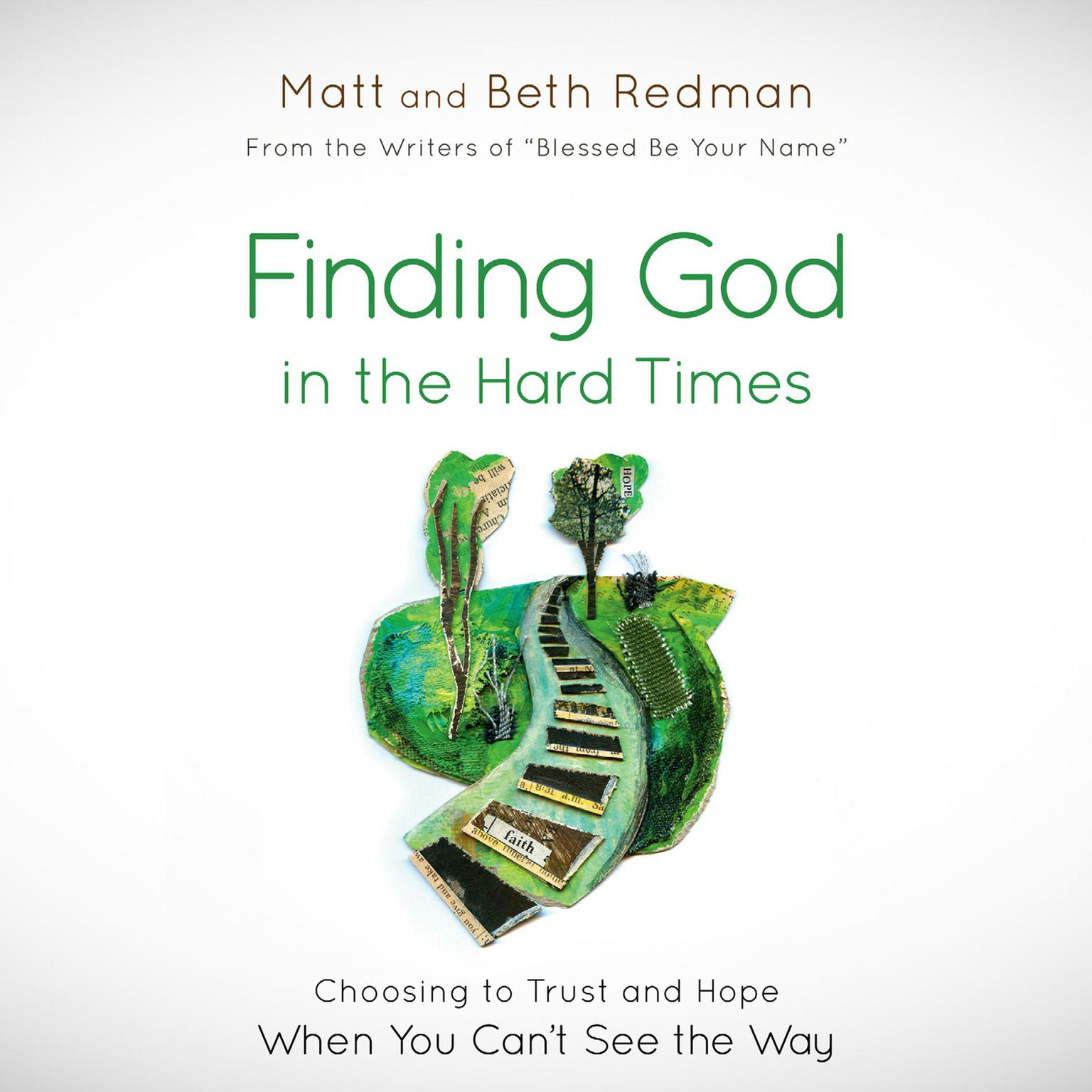 Printable Finding God in the Hard Times: Choosing to Trust and Hope When You Can't See the Way Audiobook Cover Art