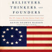 Believers, Thinkers, and Founders: How We Came to Be One Nation Under God, by Kevin Seamus Hasson