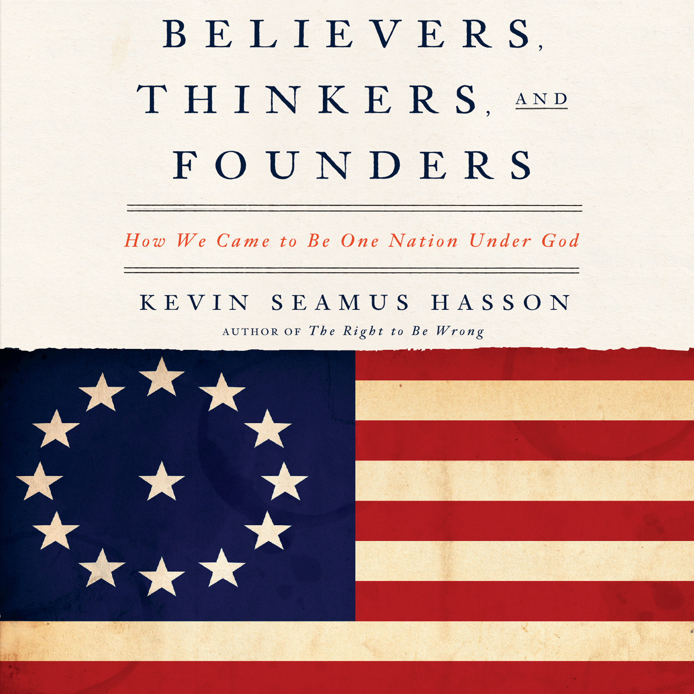 Printable Believers, Thinkers, and Founders: How We Came to Be One Nation Under God Audiobook Cover Art