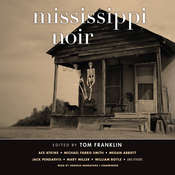 Mississippi Noir Audiobook, by Tom Franklin, various authors