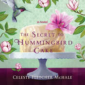 The Secret to Hummingbird Cake Audiobook, by Celeste Fletcher McHale
