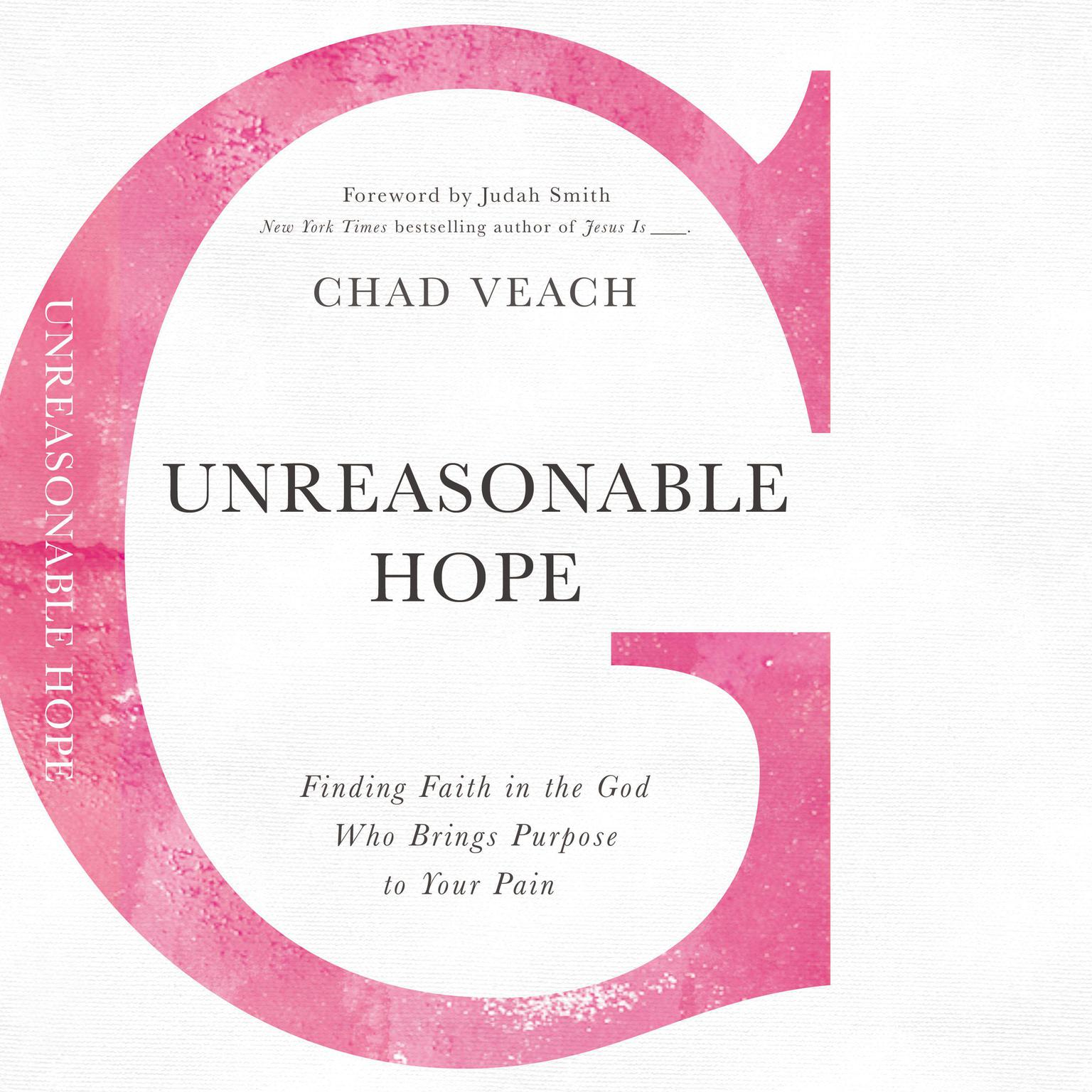Printable Unreasonable Hope: Finding Faith in the God Who Brings Purpose to Your Pain Audiobook Cover Art