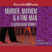 Murder, Mayhem, and a Fine Man Audiobook, by Claudia Mair Burney