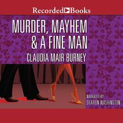 Murder, Mayhem, and a Fine Man Audiobook, by Claudia Mair Burney