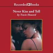 Never Kiss and Tell Audiobook, by Tracie Howard
