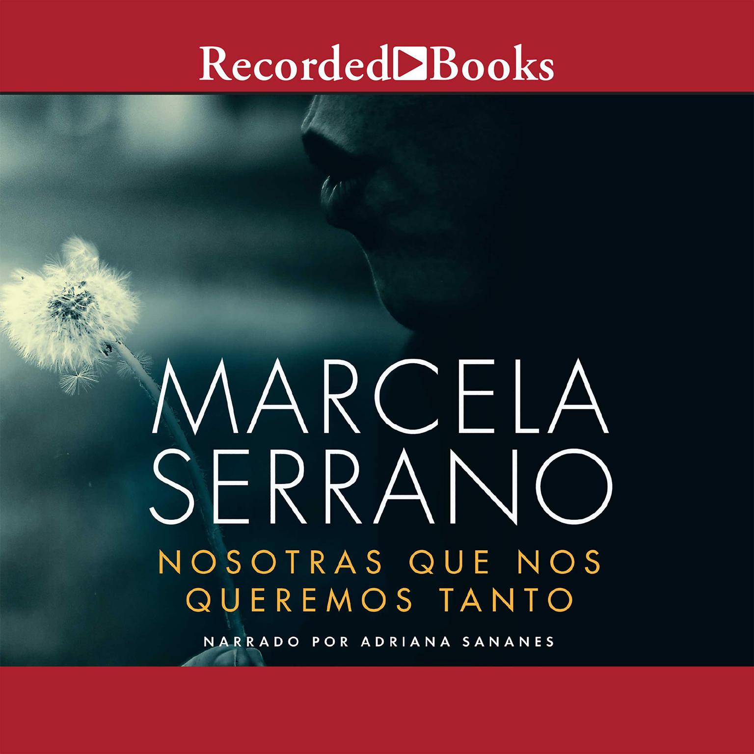 Printable Nosotras Que Nos Queremos Tanto Audiobook Cover Art
