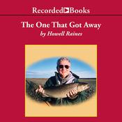 The One That Got Away: A Memoir, by Howell Raines