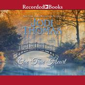 One True Heart Audiobook, by Jodi Thomas
