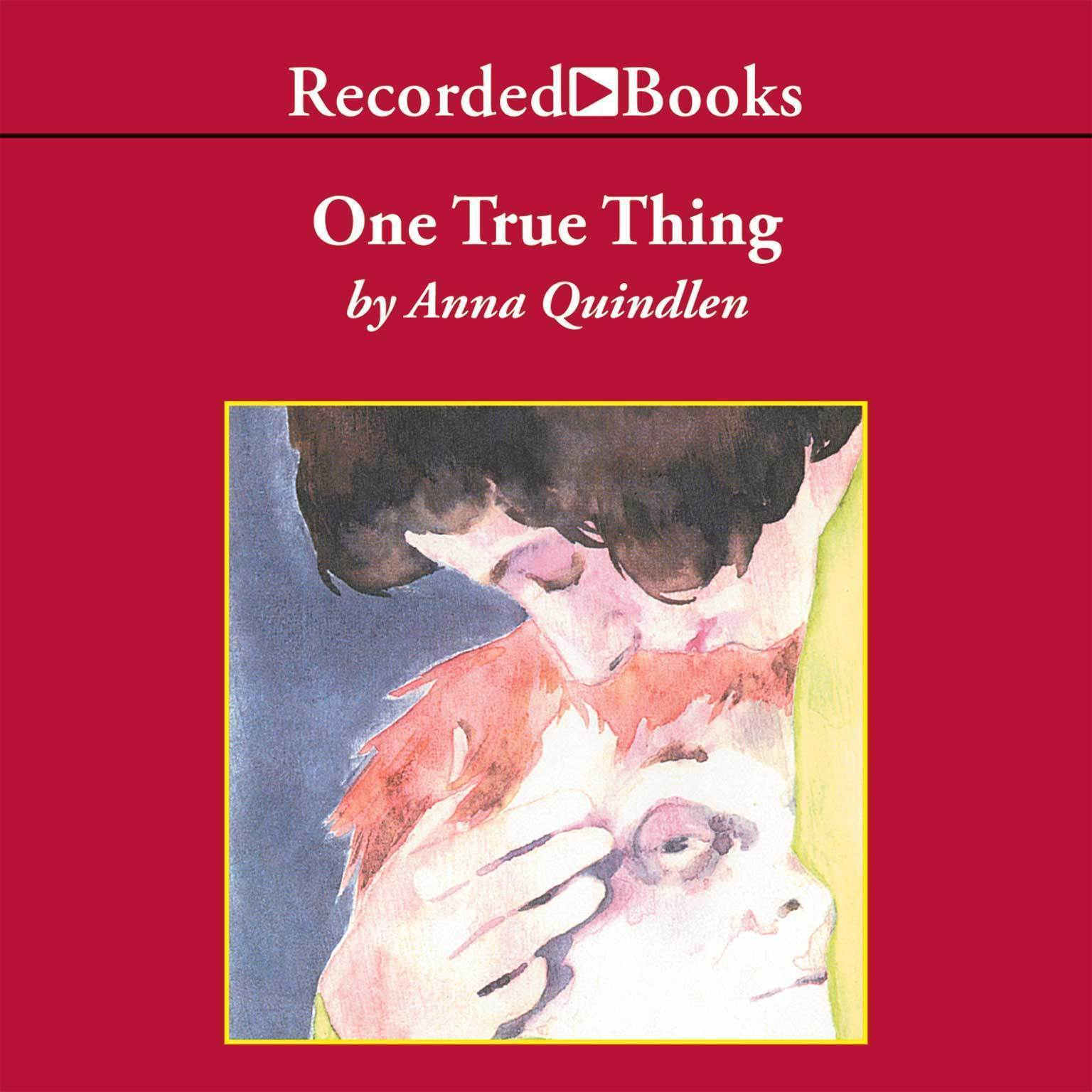 Printable One True Thing: A Novel Audiobook Cover Art