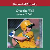 Over the Wall Audiobook, by John H. Ritter