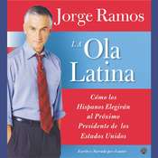 La Ola Latina: Como los Hispanos Estan Transformando la Politica en los Estados Unidos Audiobook, by Jorge Ramos