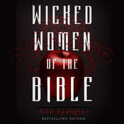 Wicked Women of the Bible Audiobook, by Ann Spangler