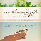 One Thousand Gifts Devotional: Reflections on Finding Everyday Graces Audiobook, by Ann Voskamp