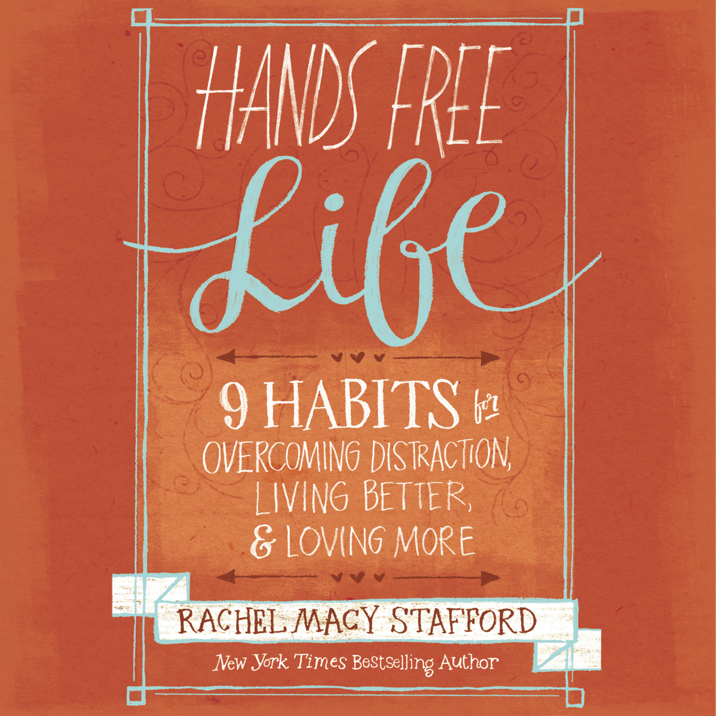 Printable Hands Free Life: Nine Habits for Overcoming Distraction, Living Better, and Loving More Audiobook Cover Art