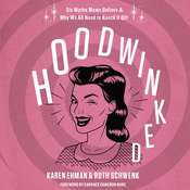 Hoodwinked: Ten Myths Moms Believe and   Why We Need To Knock It Off, by Karen Ehman, Ruth Schwenk