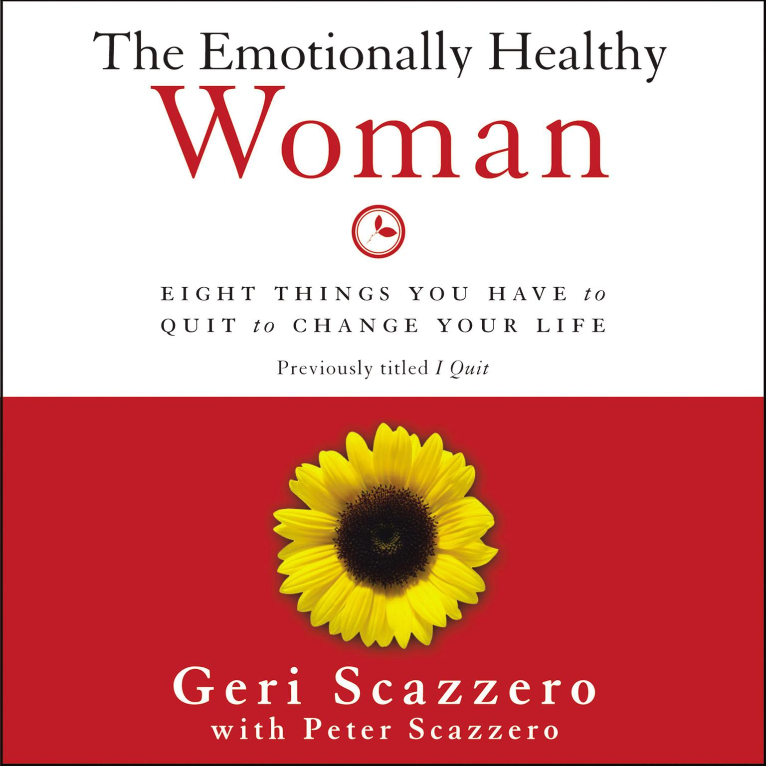 Printable The Emotionally Healthy Woman: Eight Things You Have to Quit to Change Your Life Audiobook Cover Art