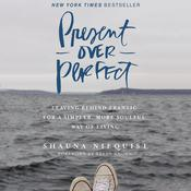 Present Over Perfect: Leaving Behind Frantic for a Simpler, More Soulful Way of Living, by Shauna Niequist