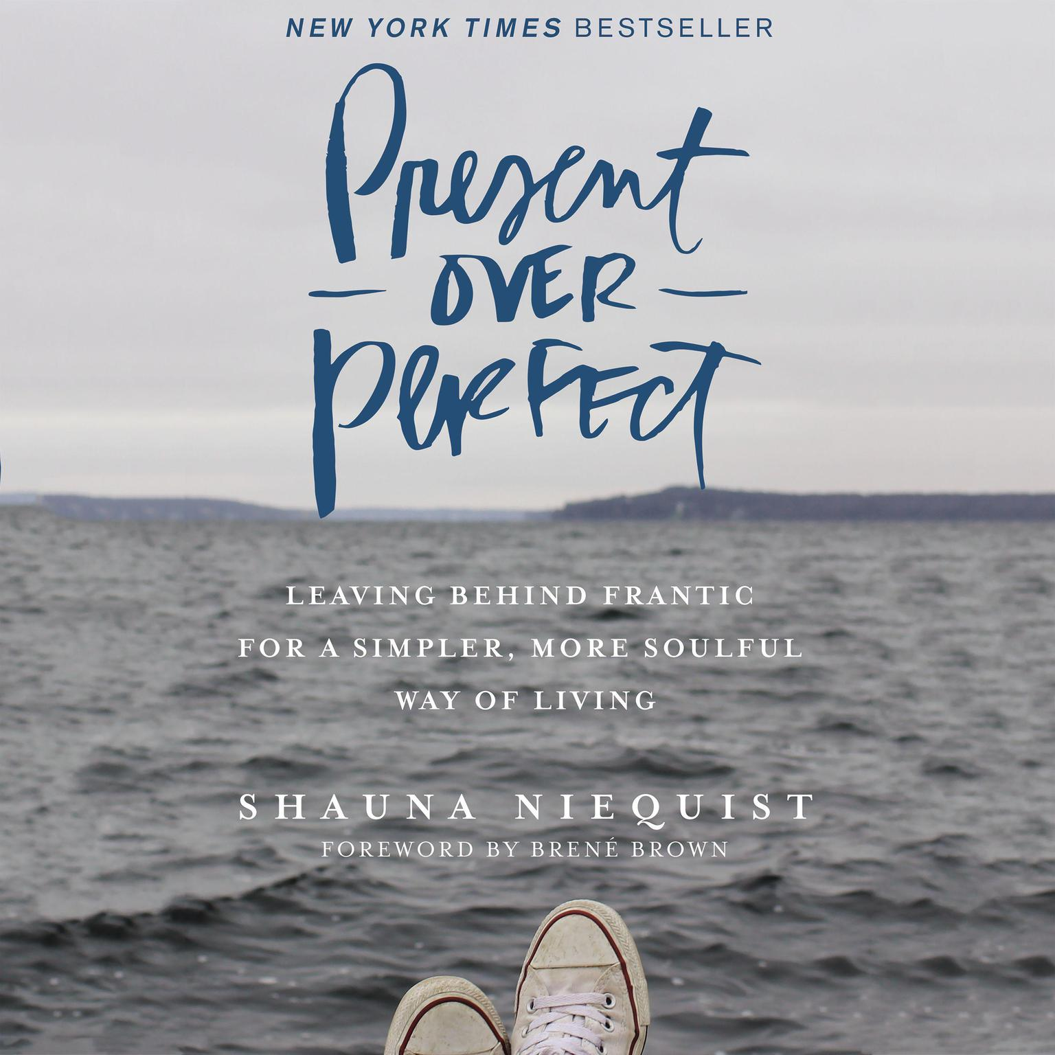 Printable Present Over Perfect: Leaving Behind Frantic for a Simpler, More Soulful Way of Living Audiobook Cover Art