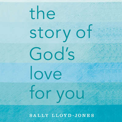 The Story of Gods Love for You Audiobook, by Sally Lloyd-Jones