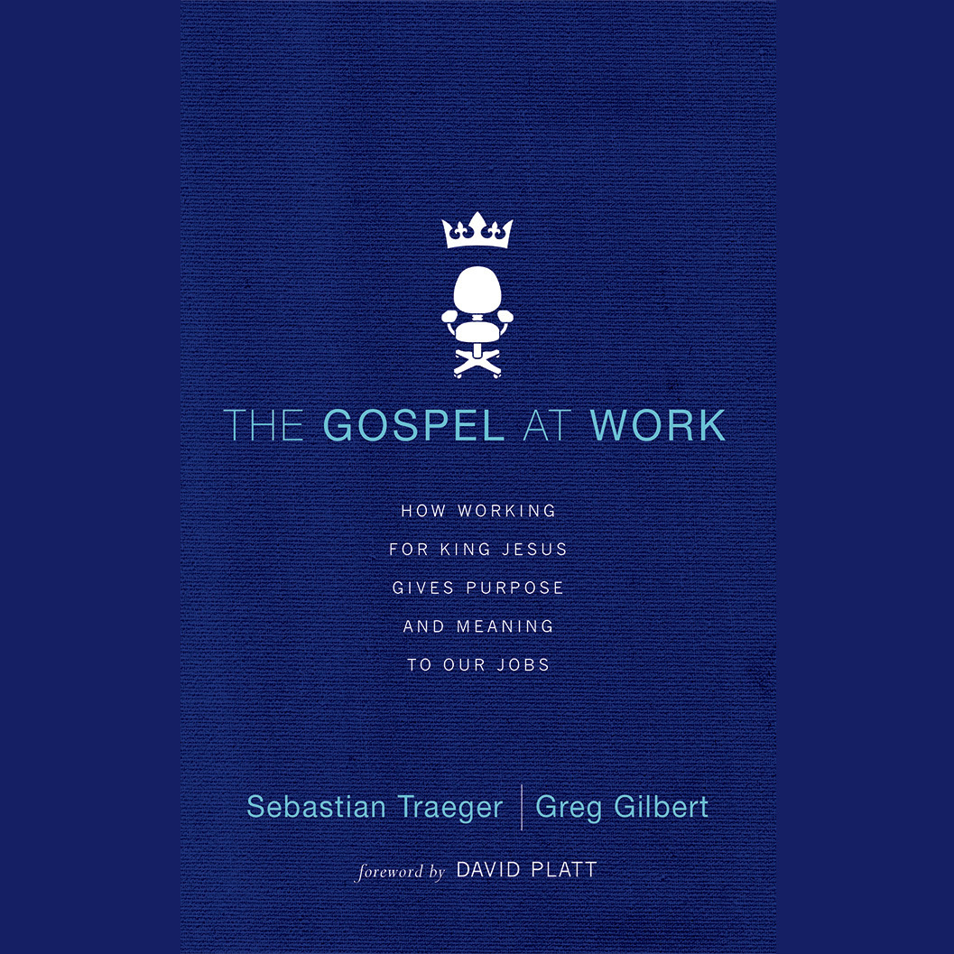 Printable The Gospel at Work: How Working for King Jesus Gives Purpose and Meaning to Our Jobs Audiobook Cover Art