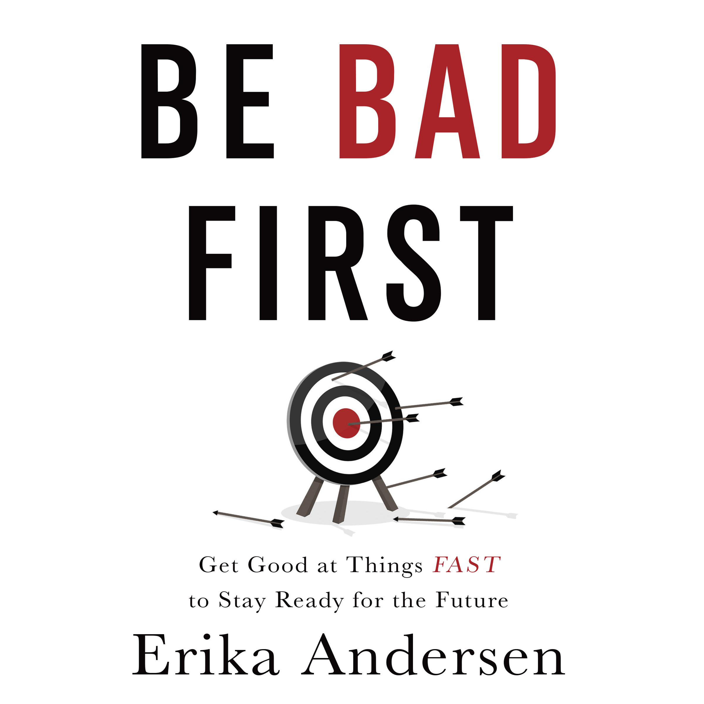 Printable Be Bad First: Get Good at Things Fast to Stay Ready for the Future Audiobook Cover Art