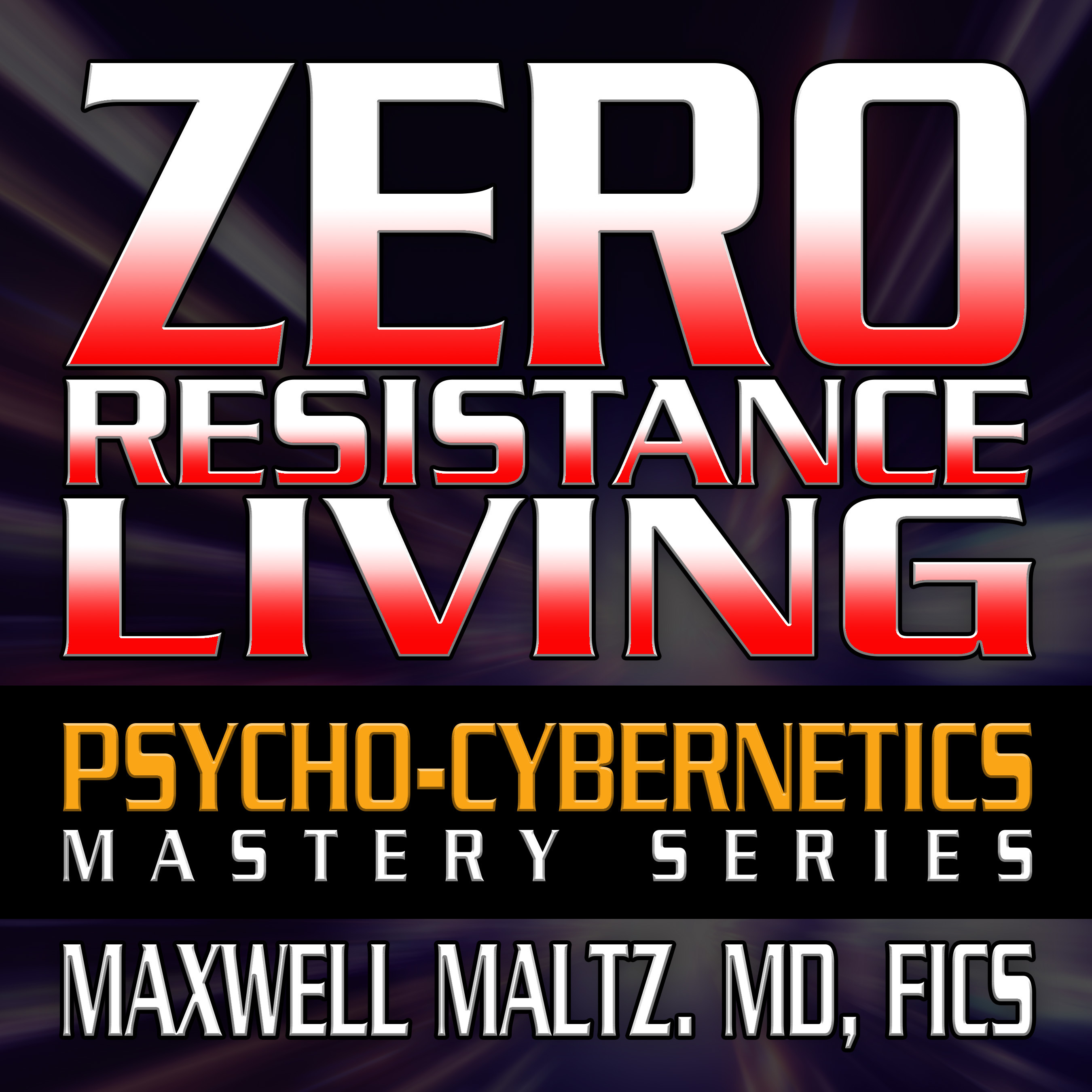Printable Zero Resistance Living: The Psycho-Cybernetics Mastery Series Audiobook Cover Art