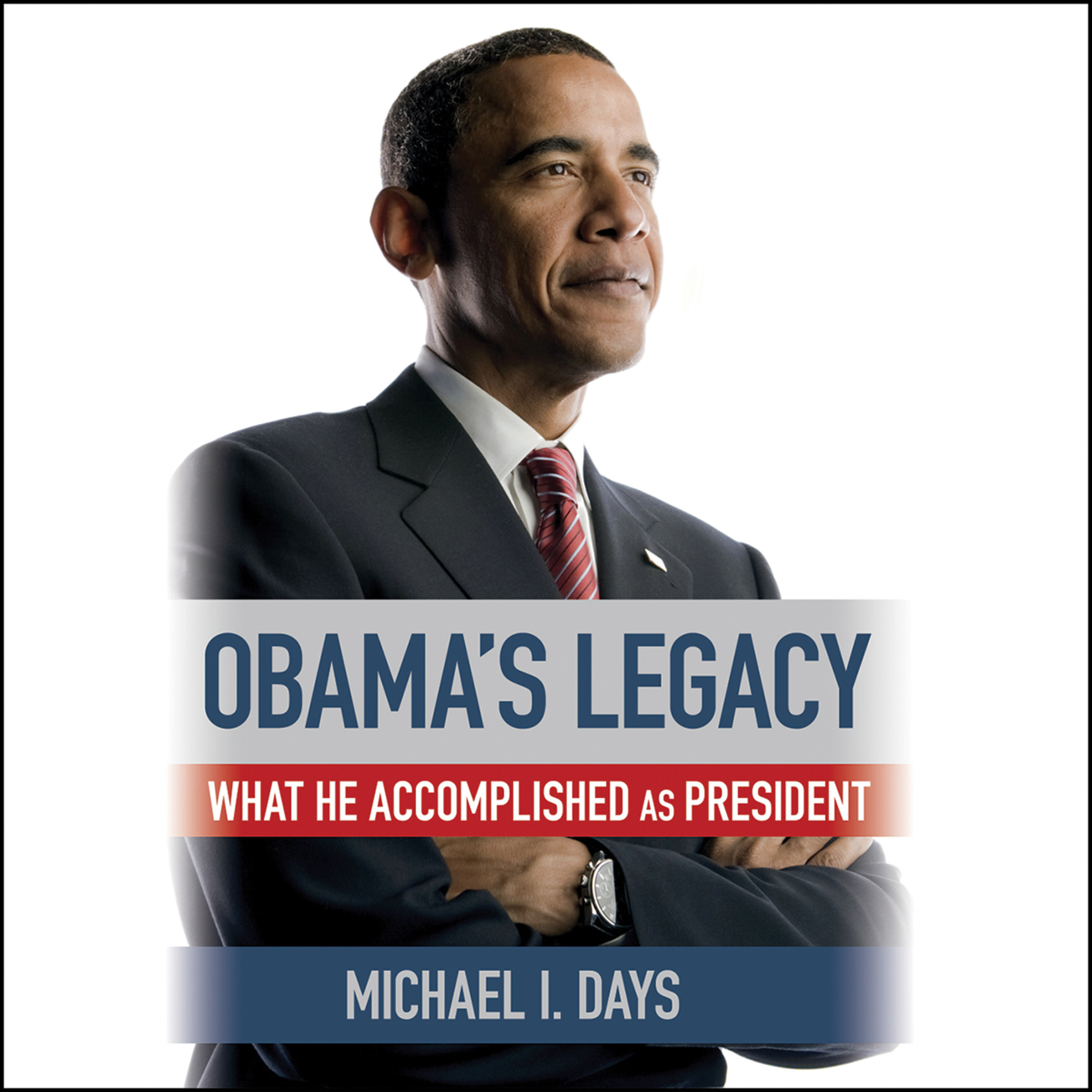 Printable Obama's Legacy: What He Accomplished as President Audiobook Cover Art