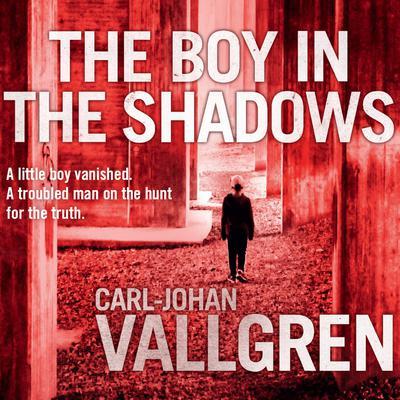 The Boy in the Shadows Audiobook, by Carl-Johan Vallgren