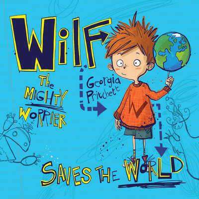 Wilf The Mighty Worrier: Saves the World Audiobook, by Georgia Pritchett