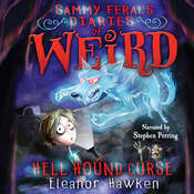 Sammy Ferals Diaries of Weird: Hell Hound Curse Audiobook, by Eleanor Hawken