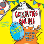 Guinea Pigs Online: Bunny Trouble Audiobook, by Jennifer Gray