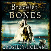 Bracelet of Bones: The Viking Sagas Book 1 Audiobook, by Kevin Crossley-Holland