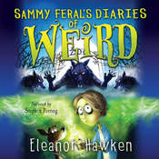 Sammy Feral's Diaries of Weird Audiobook, by Eleanor Hawken