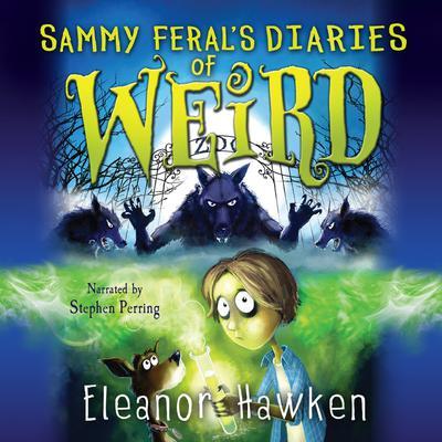 Sammy Ferals Diaries of Weird Audiobook, by Eleanor Hawken