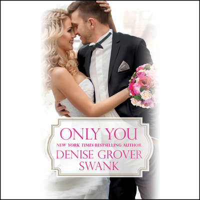 Only You Audiobook, by Denise Grover Swank