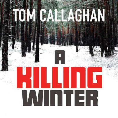 A Killing Winter Audiobook, by Tom Callaghan