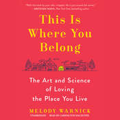 This Is Where You Belong: The Art and Science of Loving the Place You Live Audiobook, by Melody Warnick