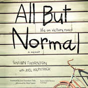 All but Normal: Life on Victory Road; A Memoir Audiobook, by Shawn Thornton
