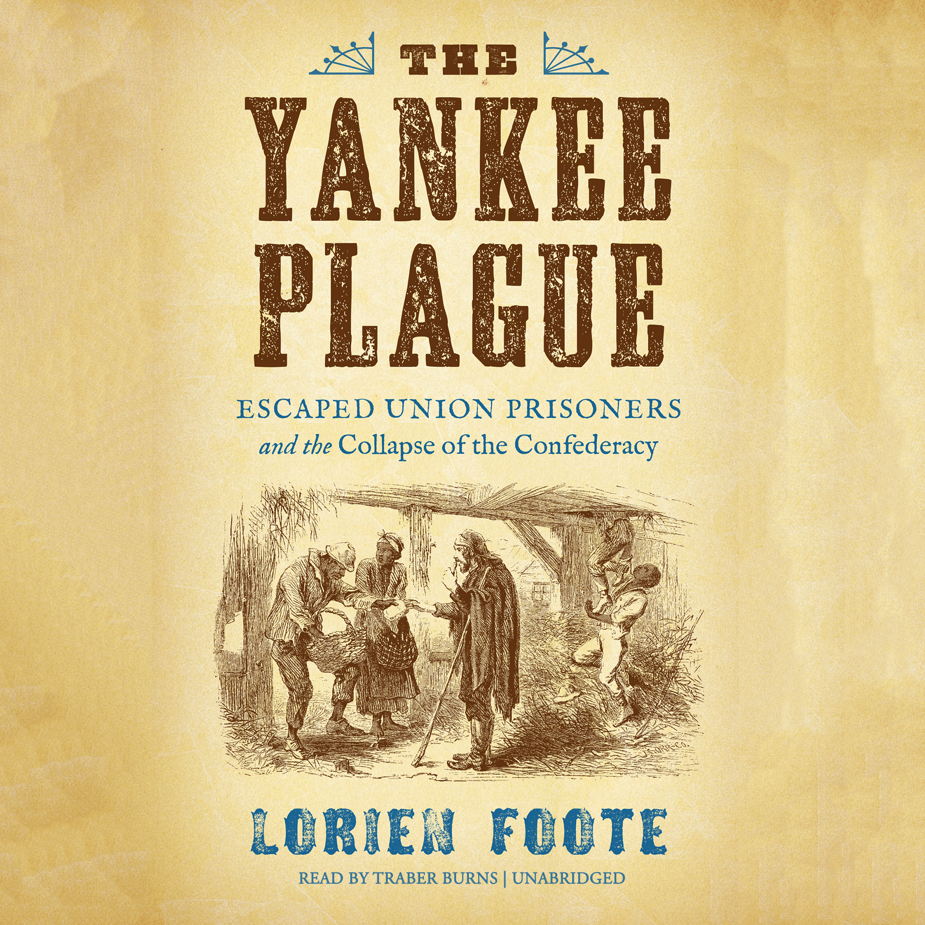 Printable The Yankee Plague: Escaped Union Prisoners and the Collapse of the Confederacy Audiobook Cover Art