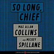 So Long, Chief, by Max Allan Collins, Mickey Spillane