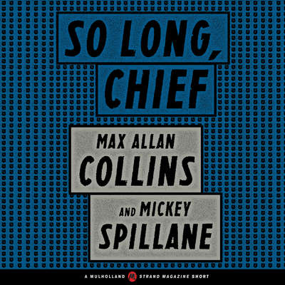So Long, Chief Audiobook, by Max Allan Collins