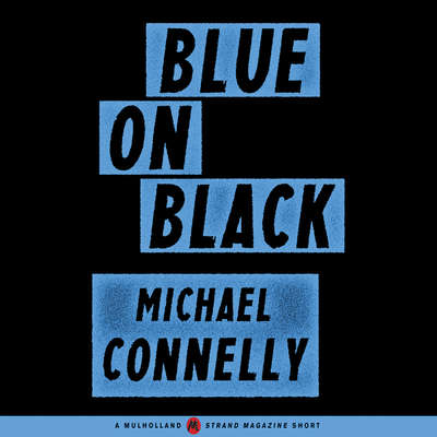 Blue on Black Audiobook, by Michael Connelly