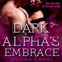Dark Alphas Embrace: A Reaper Novel Audiobook, by Donna Grant