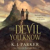 The Devil You Know Audiobook, by K. J. Parker